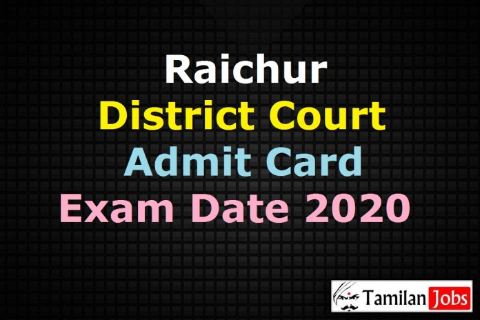 Raichur District Court Admit Card 2020