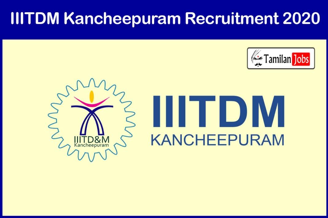IIITDM Kancheepuram Recruitment 2020