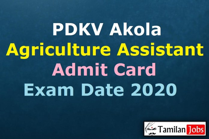 PDKV Akola Agriculture Assistant Admit Card 2020 Yet to Release Soon | Exam Date @ pdkv.ac.in