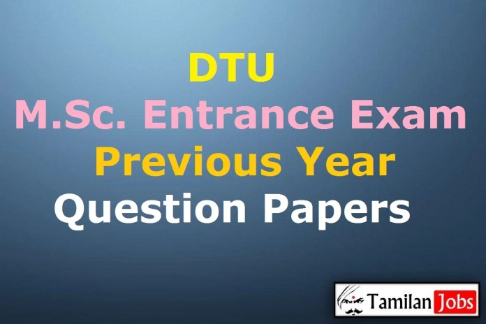 DTU M.Sc. Entrance Exam Previous Year Question Papers PDF Download