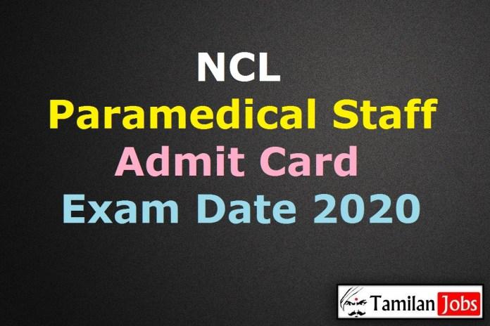 NCL Paramedical Staff Admit Card 2020 | Staff Nurse, Technician Exam Date