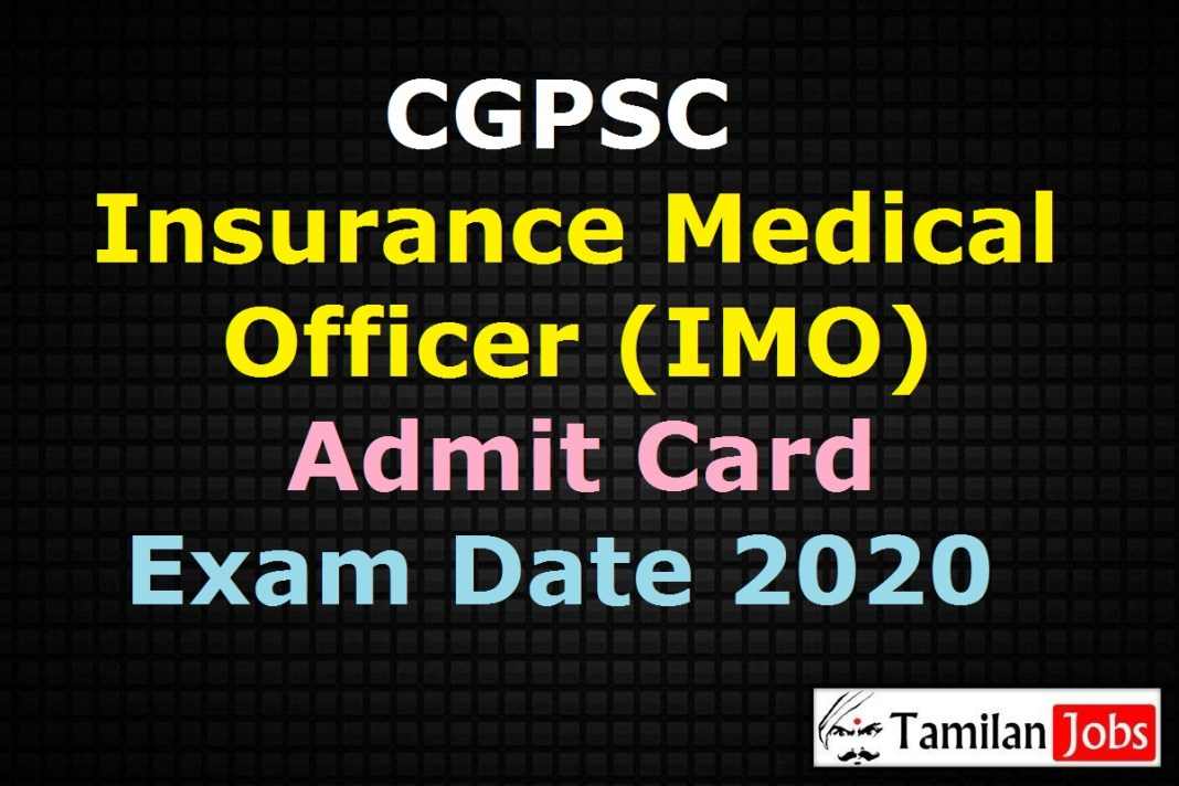 CGPSC Insurance Medical Officer Admit Card 2020