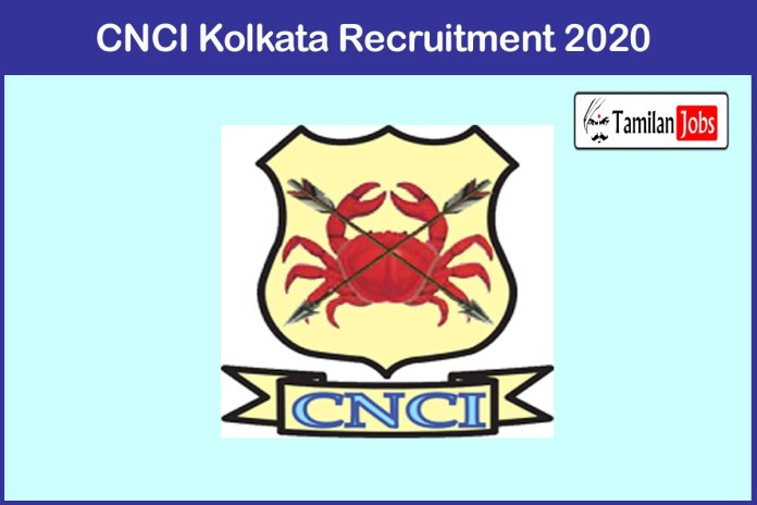 CNCI Kolkata Recruitment 2020