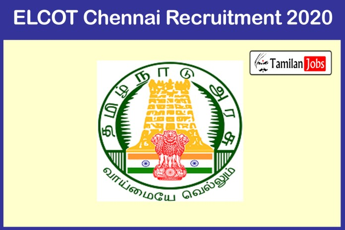 ELCOT Chennai Recruitment 2020 Out – Apply Attender, Driver Jobs