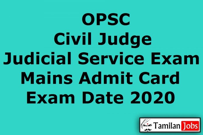 OPSC Civil Judge Mains Admit Card 2020 (Released Soon) | OJS Exam Date (Out) @ opsc.gov.in