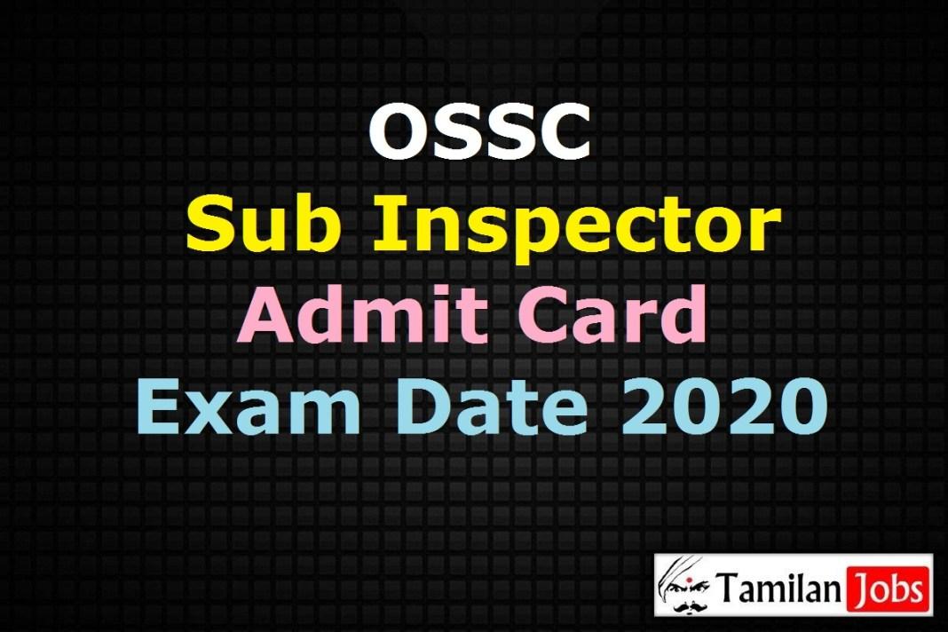 OSSC Sub Inspector Admit Card 2020