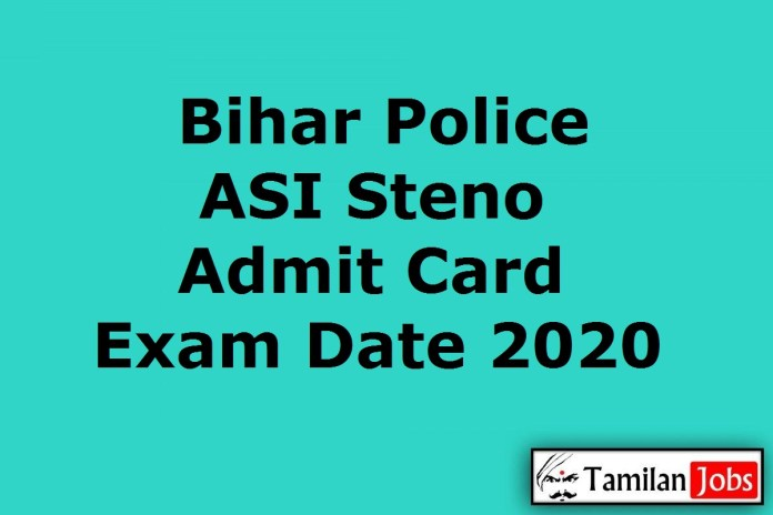 Bihar Police ASI Steno Admit Card 2020 (Out) | BPSSC Exam Date @ bpssc.bih.nic.in