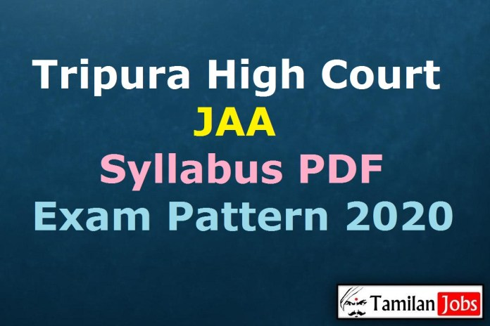 Tripura High Court JAA Syllabus 2020 PDF, Jr Administrative Assistant Exam Pattern