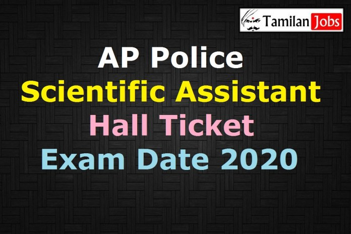 AP Police Scientific Assistant Hall Ticket 2020 (OUT), APSLPRB Scientific Assistant Exam Date