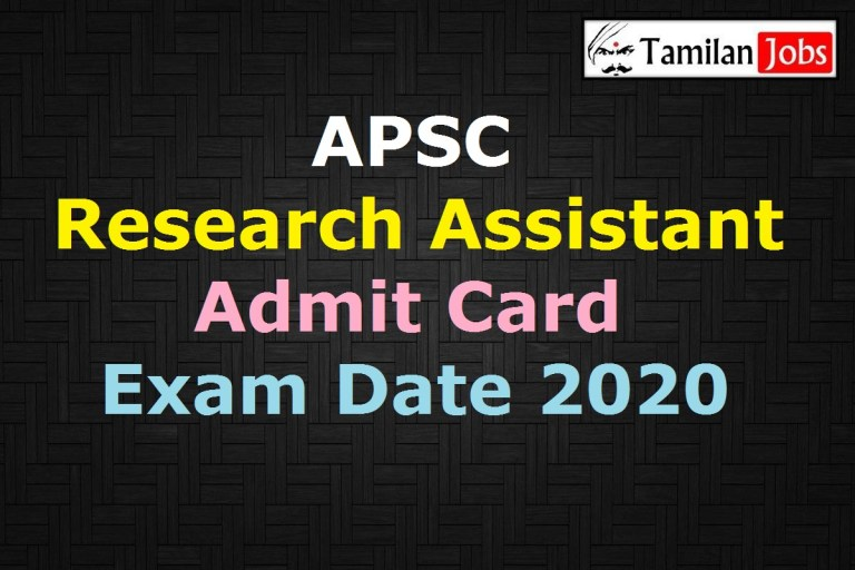 APSC Research Assistant Admit Card 2020 (OUT), Exam Date @ apsc.nic.in
