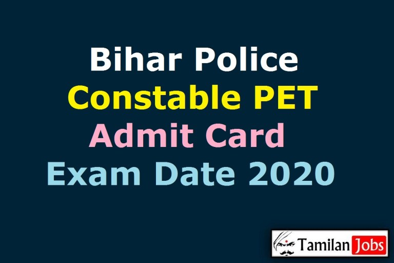 Bihar Police Constable PET Admit Card 2020 (OUT), Exam Date @ csbc.bih.nic.in