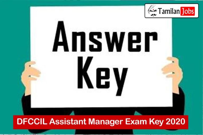 DFCCIL Assistant Manager Answer Key 2020 PDF (Released) | Download @ dfccil.com