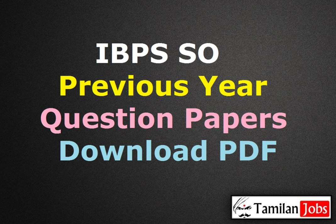 IBPS SO Previous Year Question Papers PDF