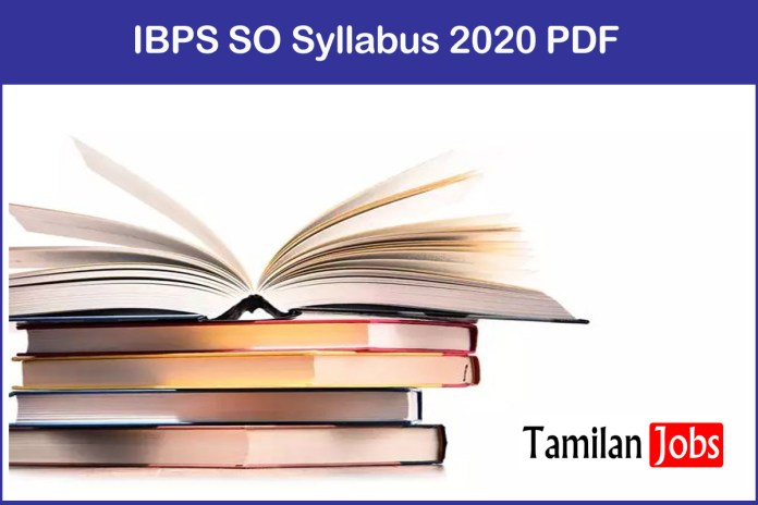 IBPS SO Syllabus 2020 PDF Subject Wise, Prelims & Mains Exam Pattern, Recommended Books
