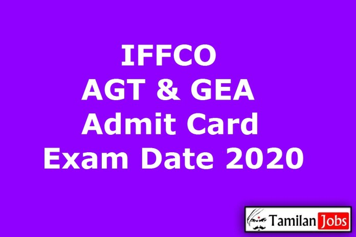 IFFCO AGT Admit Card 2020, GEA Exam Date (Out) @ iffco.in