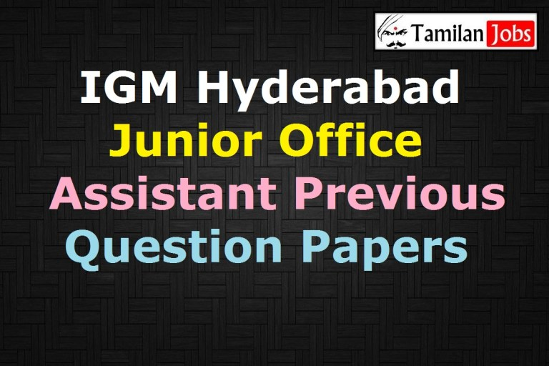 IGM Hyderabad Junior Office Assistant Previous Question Papers, Supervisor Old Papers