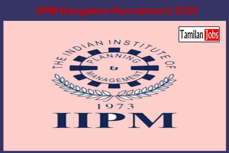 IIPM Bangaloare Recruitment 2020 Out – Apply Various Administrative Officer Jobs