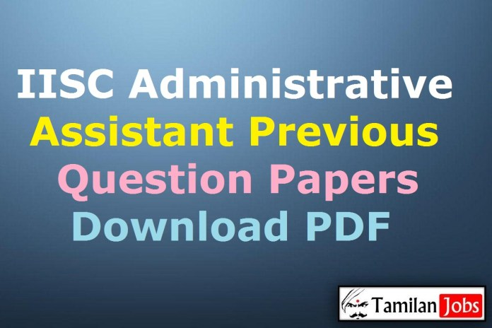 IISC Administrative Assistant Previous Question Papers PDF