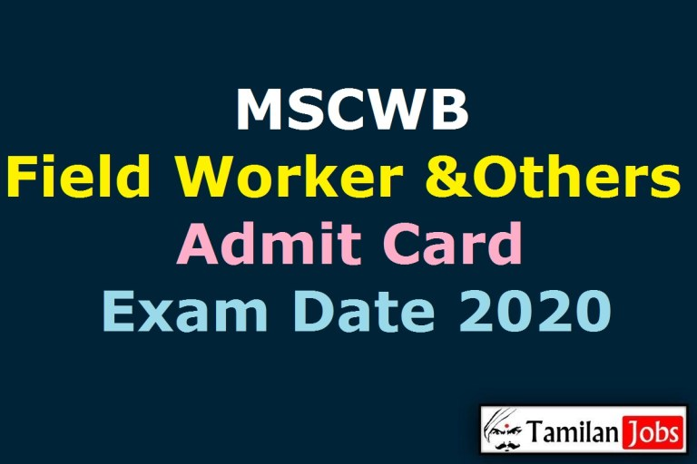 MSCWB Field Worker Admit Card 2020 (OUT), Sergeant, General Duty Attendant Exam Date