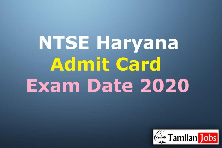 NTSE Haryana Admit Card 2020 (OUT), National Talent Search Exam Date