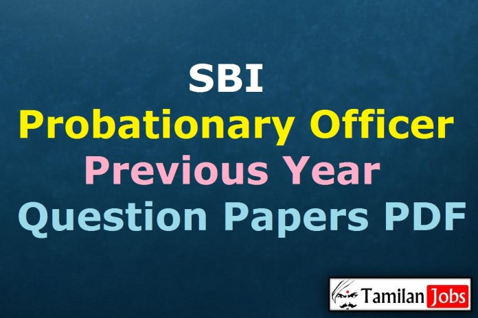 SBI PO Previous Year Question Papers PDF, Probationary Officer Old Papers @ sbi.co.in