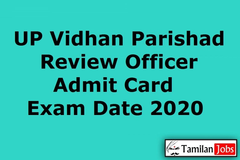 UP Vidhan Parishad Review Officer Admit Card 2020 (OUT), APS, Servicer Exam Date