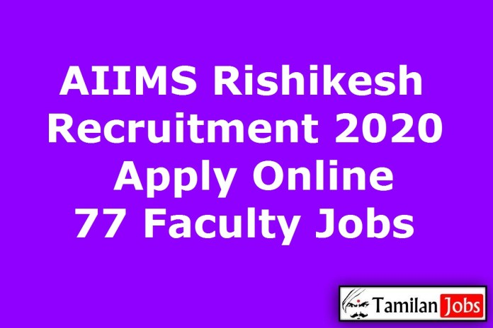 AIIMS Rishikesh Recruitment 2020 Out – Apply Online 77 Faculty Jobs
