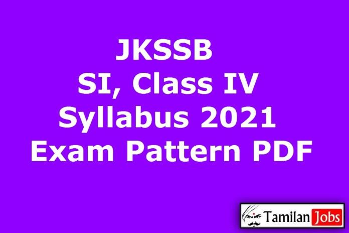 JKSSB Sub Inspector Syllabus 2021, Class IV Exam Pattern PDF
