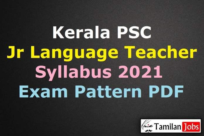 Kerala PSC Junior Language Teacher Syllabus 2021, Exam Pattern PDF