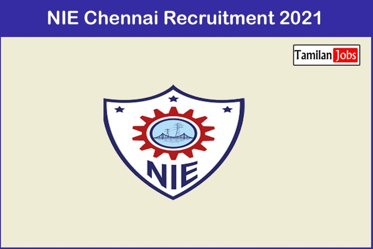 NIE Chennai Recruitment 2021 Out – Apply Project Technician Jobs