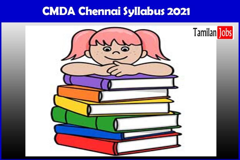 CMDA Chennai Syllabus 2021, Exam Pattern PDF Download @ cmdachennai.gov.in