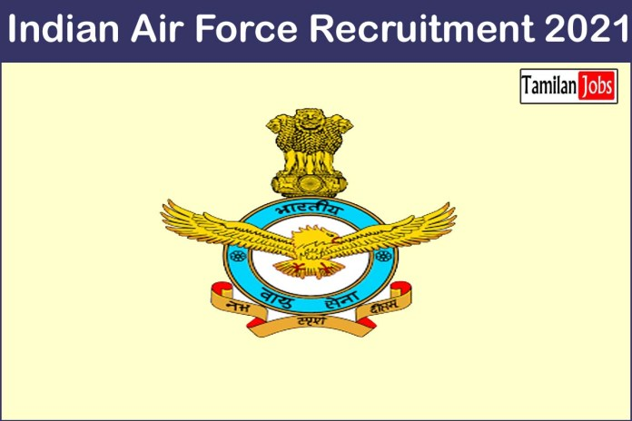 Indian Air Force Recruitment 2021 Out – Apply Various Group X Jobs