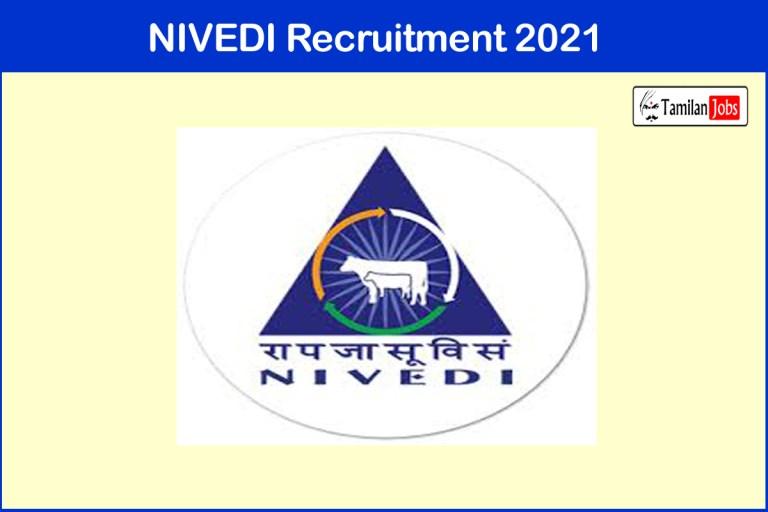 NIVEDI Recruitment 2021 Out – Apply Online 10 YP, SRF, JRF Jobs