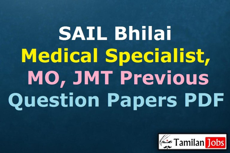 SAIL Bhilai Medical Specialist, MO, JMT Previous Year Question Papers PDF