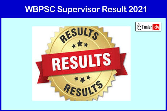 WBPSC Supervisor Result 2021 (Yet To Release Soon) | Cut Off, Merit List @ pscwbonline.gov.in