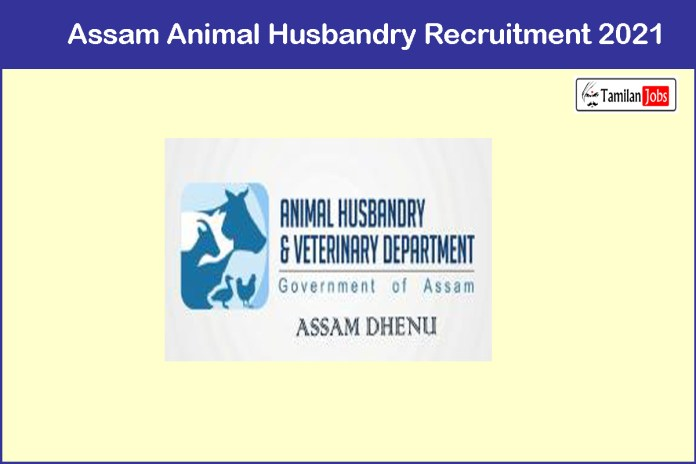 Assam Animal Husbandry Recruitment 2021- Apply for Junior Assistant Vacancies