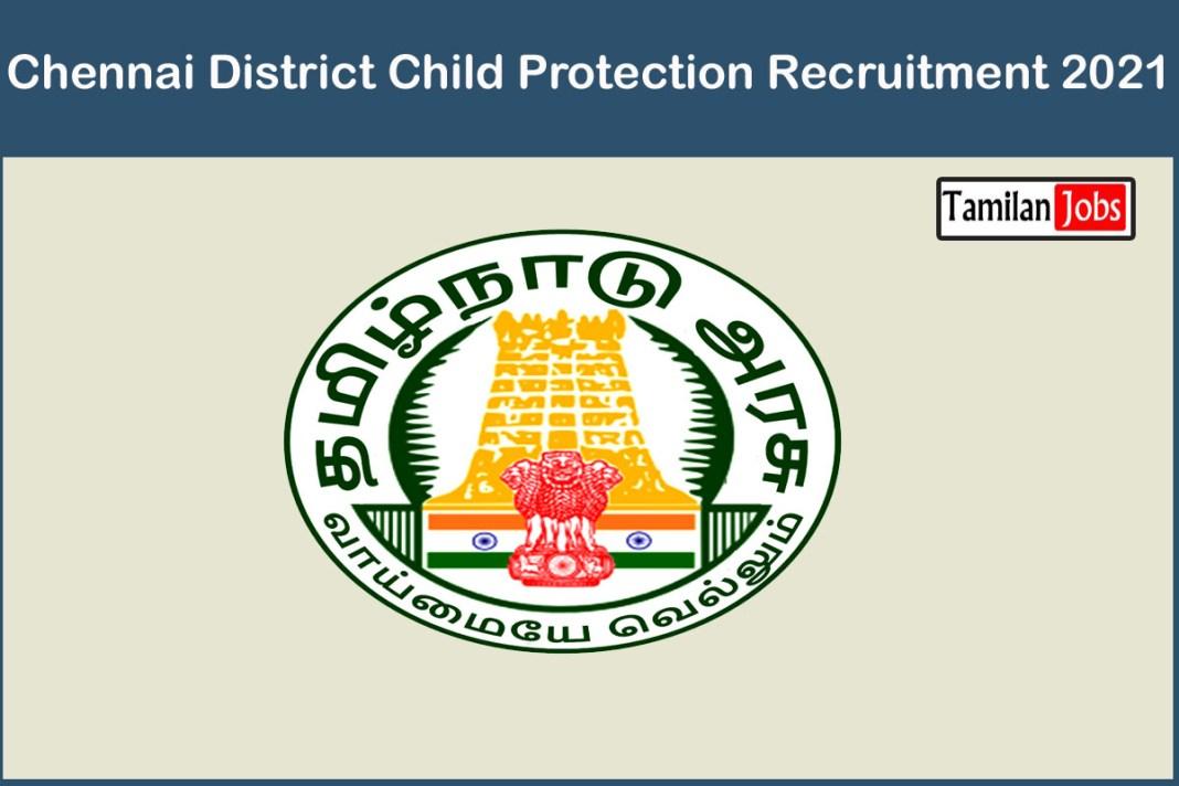 Chennai District Child Protection Recruitment 2021