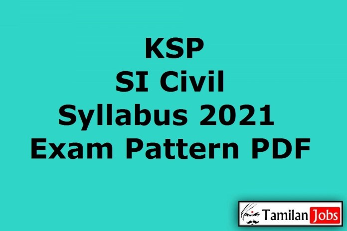 KSP SI Civil Syllabus 2021, Karnataka PSI Exam Pattern PDF