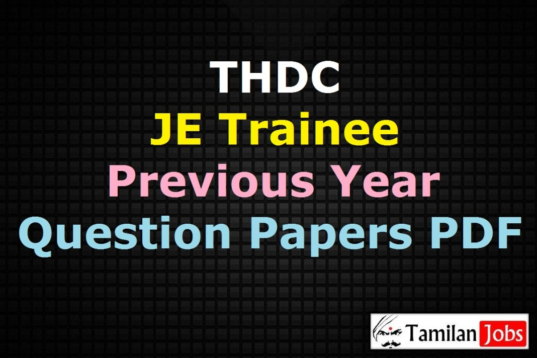 THDC Junior Engineer Trainee Previous Year Question Papers PDF