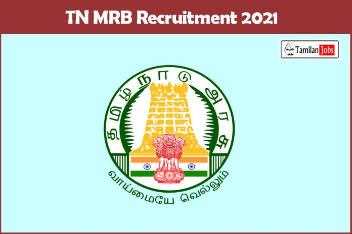 TN MRB Recruitment 2021 Out – Apply Online 292 Dialysis Technician Jobs