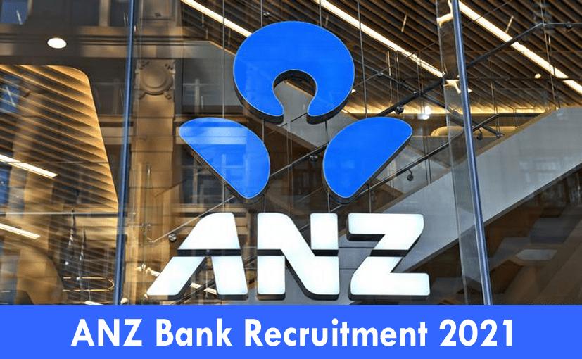 ANZ Bank Recruitment 2021