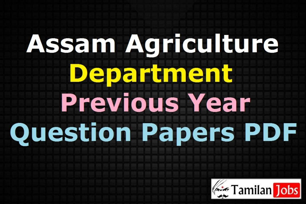 Assam Agriculture Department Previous Question Papers PDF