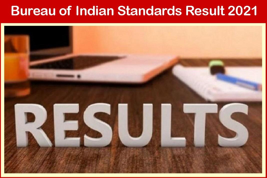 Bureau of Indian Standards Result 2021