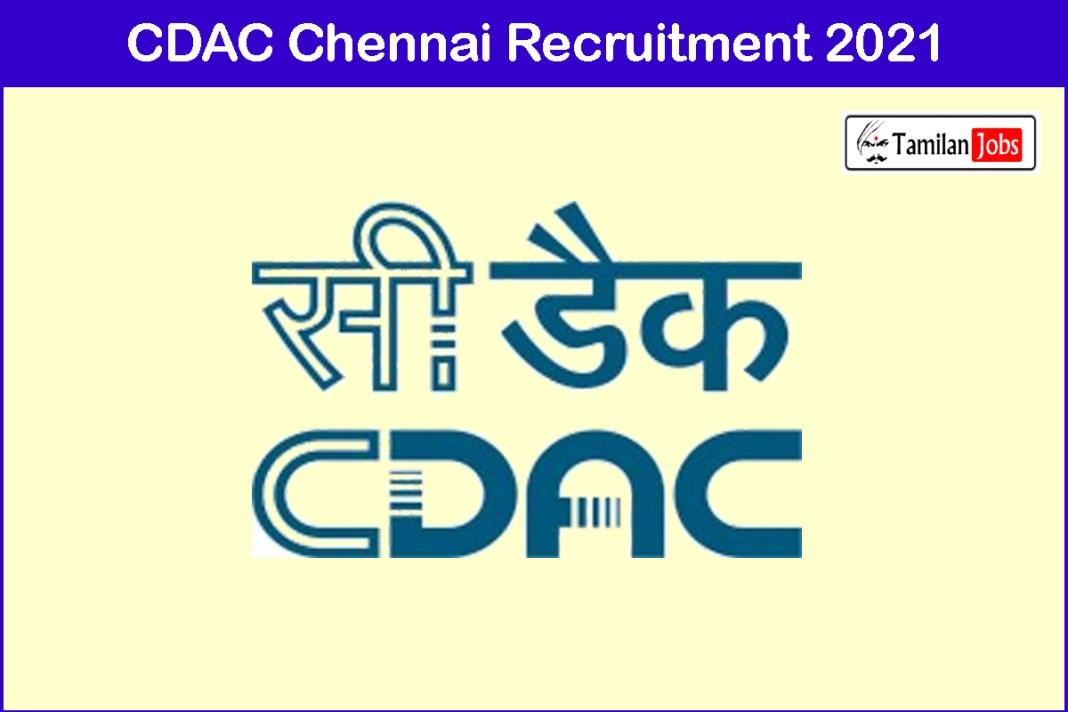 CDAC Chennai Recruitment 2021