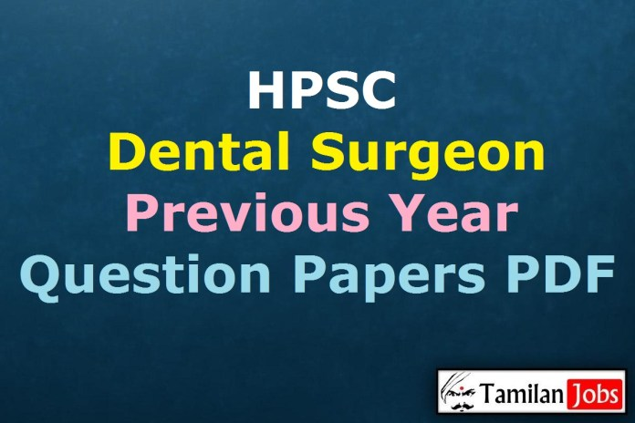 HPSC Dental Surgeon Previous Question Papers PDF