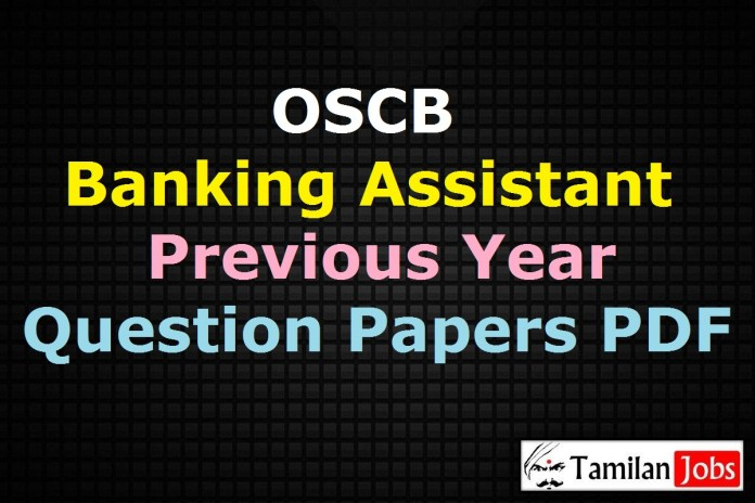OSCB Banking Assistant Previous Year Question Papers PDF, Assistant Manager Old Papers