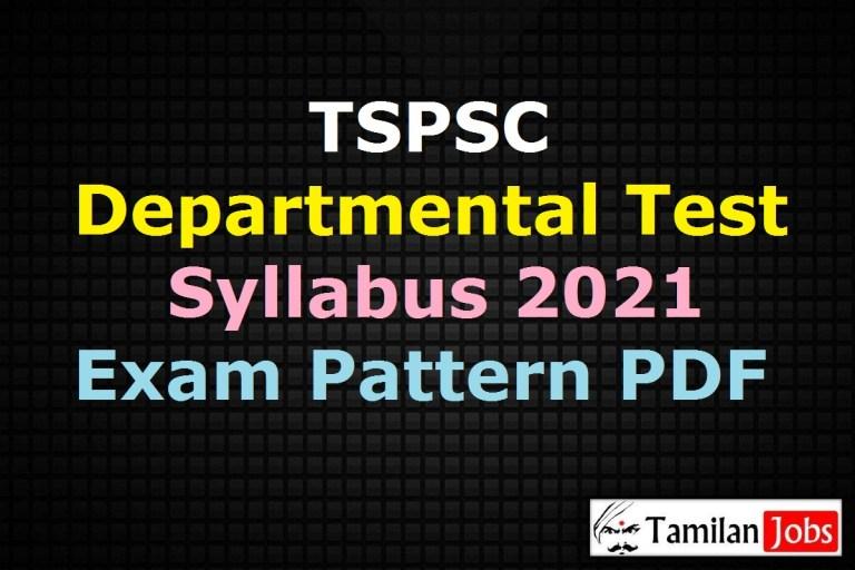 TSPSC Departmental Test Syllabus 2021 PDF, Download Exam Pattern