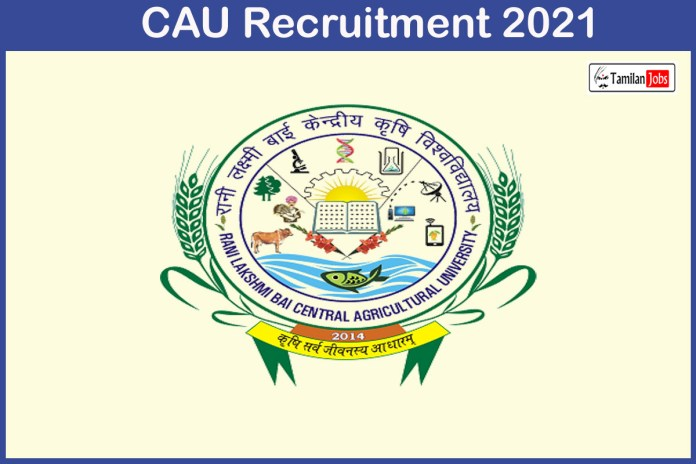 CAU Recruitment 2021 Out – Apply For 15 Agro Associate and other Jobs