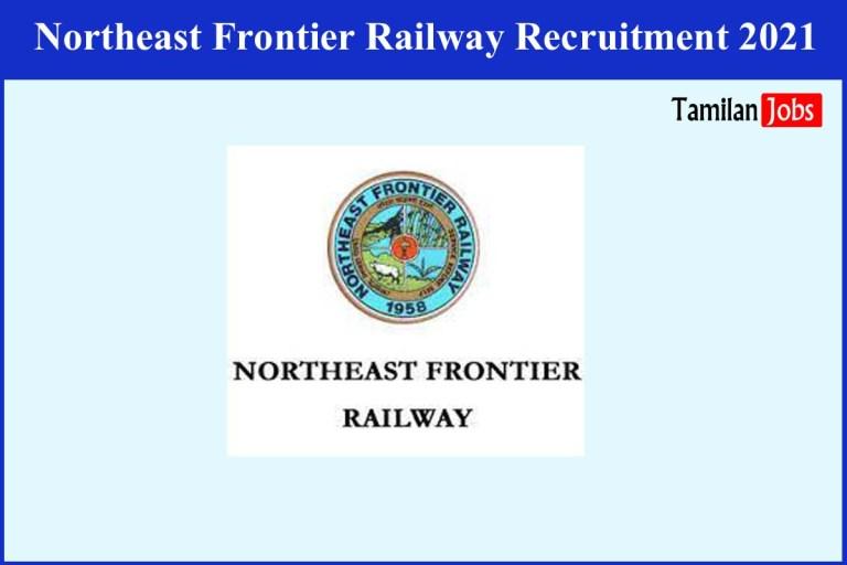 Northeast Frontier Railway Recruitment 2021 Out – Apply 15 Lab Technician Jobs