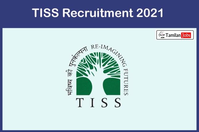 TISS Recruitment 2021 Out – Apply Online 7 Research Associate Jobs
